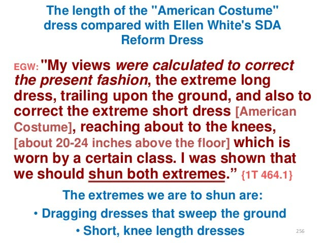 """The length of the """"American Costume"""" dress compared with Ellen White's SDA Reform Dress EGW: """"My  views were calculated to..."""