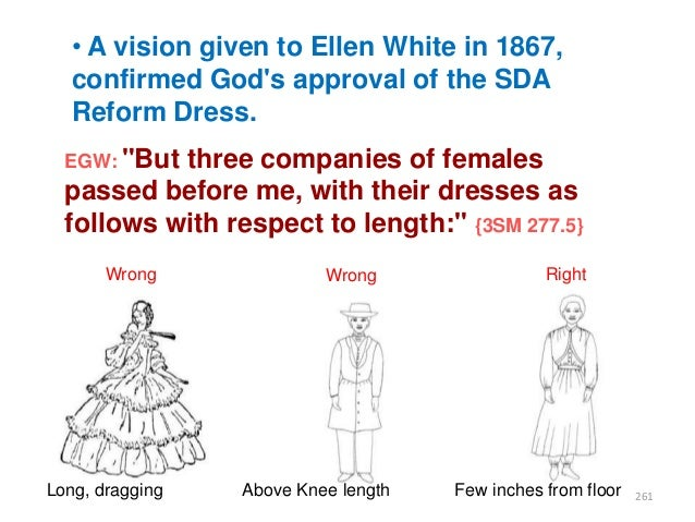 """• A vision given to Ellen White in 1867, confirmed God's approval of the SDA Reform Dress. EGW: """"But  three companies of f..."""