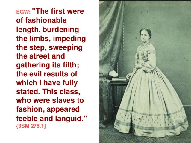 """EGW: """"The  first were of fashionable length, burdening the limbs, impeding the step, sweeping the street and gathering its..."""