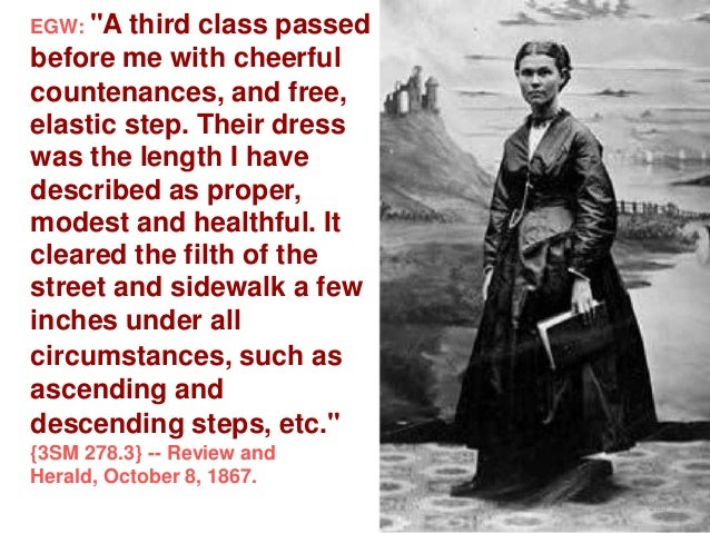 """EGW: """"A  third class passed before me with cheerful countenances, and free, elastic step. Their dress was the length I hav..."""
