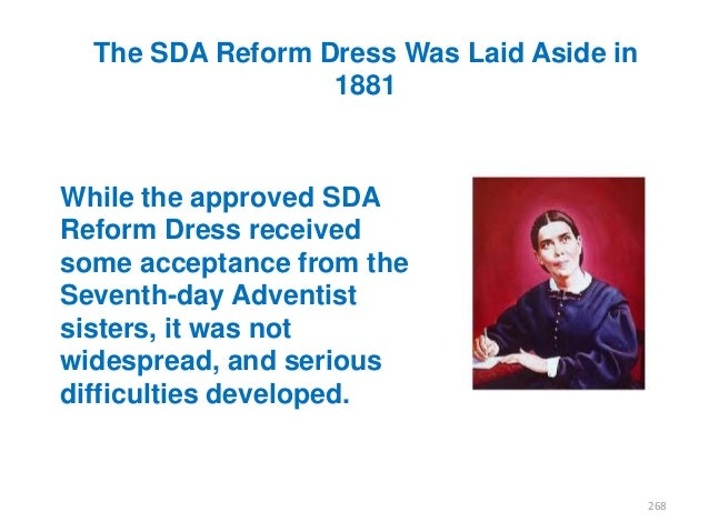 The SDA Reform Dress Was Laid Aside in 1881  While the approved SDA Reform Dress received some acceptance from the Seventh...