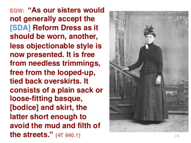 """""""As our sisters would not generally accept the [SDA] Reform Dress as it should be worn, another, less objectionable style ..."""