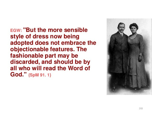 """EGW: """"But  the more sensible style of dress now being adopted does not embrace the objectionable features. The fashionable..."""