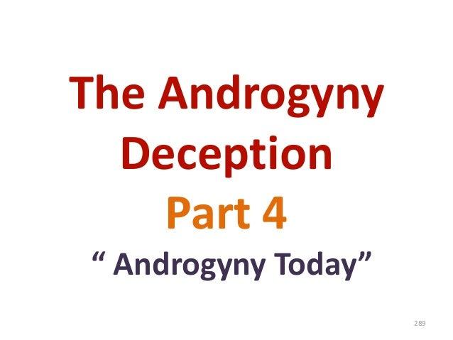 """The Androgyny Deception Part 4 """" Androgyny Today"""" 289"""