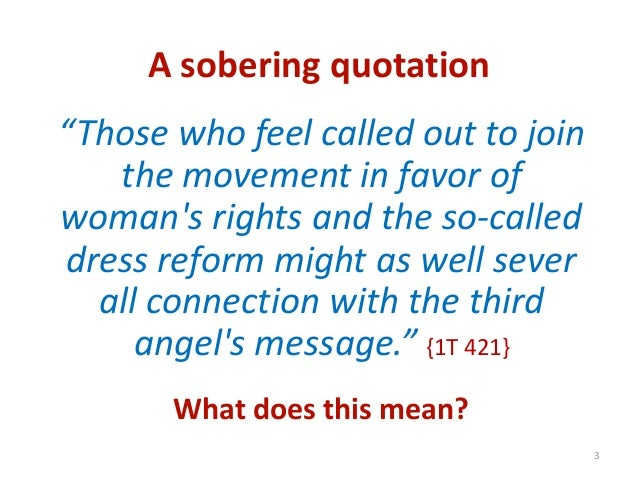 """A sobering quotation """"Those who feel called out to join the movement in favor of woman's rights and the so-called dress re..."""