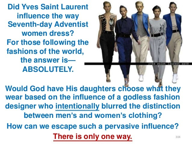 Did Yves Saint Laurent influence the way Seventh-day Adventist women dress? For those following the fashions of the world,...