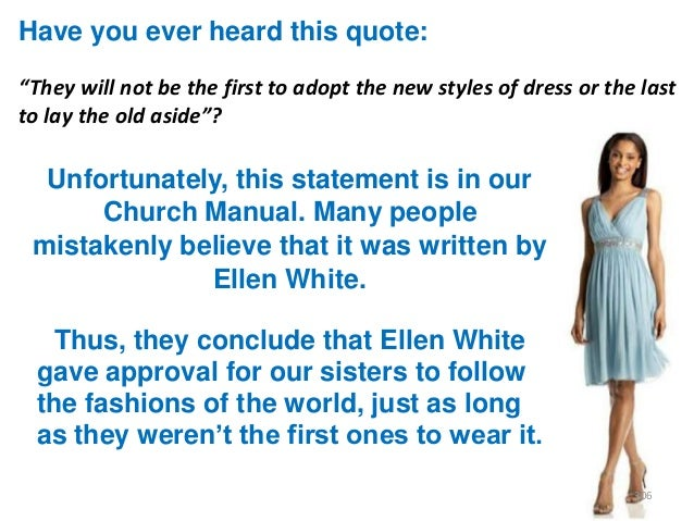 """Have you ever heard this quote: """"They will not be the first to adopt the new styles of dress or the last to lay the old as..."""