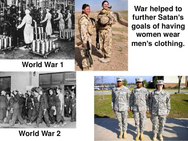 """War helped to further Satan""""s goals of having women wear men""""s clothing. World War 1  World War 2  310"""