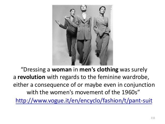 """""""Dressing a woman in men's clothing was surely a revolution with regards to the feminine wardrobe, either a consequence of..."""