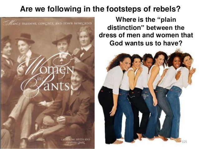 """Are we following in the footsteps of rebels? Where is the """"plain distinction"""" between the dress of men and women that God ..."""