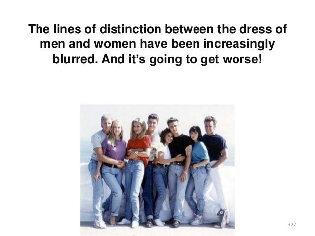 """The lines of distinction between the dress of men and women have been increasingly blurred. And it""""s going to get worse!  ..."""