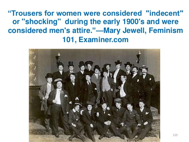 """""""Trousers for women were considered """"indecent"""" or """"shocking"""" during the early 1900's and were considered men's attire.""""—Ma..."""