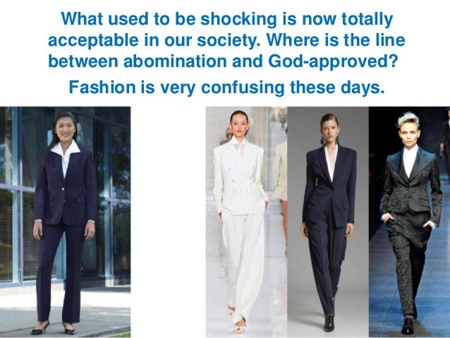 What used to be shocking is now totally acceptable in our society. Where is the line between abomination and God-approved?...