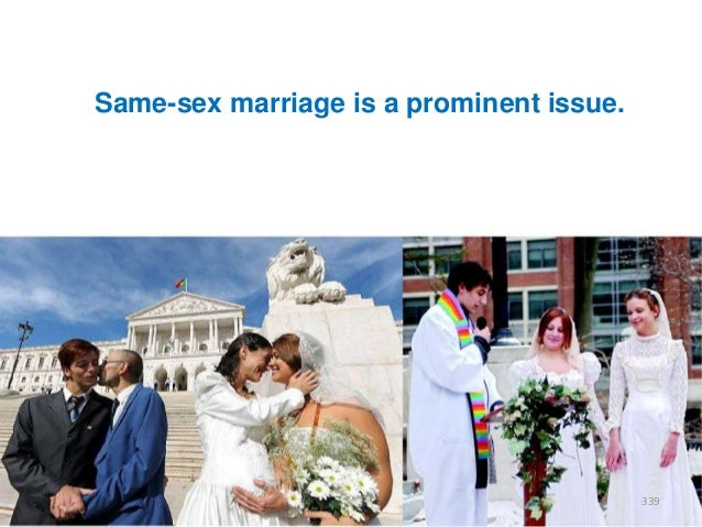 Same-sex marriage is a prominent issue.  339