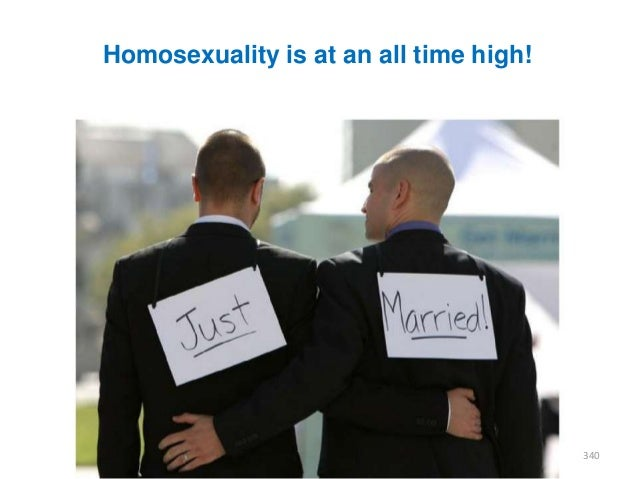 Homosexuality is at an all time high!  340