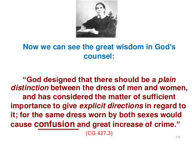 """Now we can see the great wisdom in God""""s counsel:  """"God designed that there should be a plain distinction between the dres..."""
