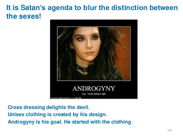 """It is Satan""""s agenda to blur the distinction between the sexes!  Cross dressing delights the devil. Unisex clothing is cre..."""