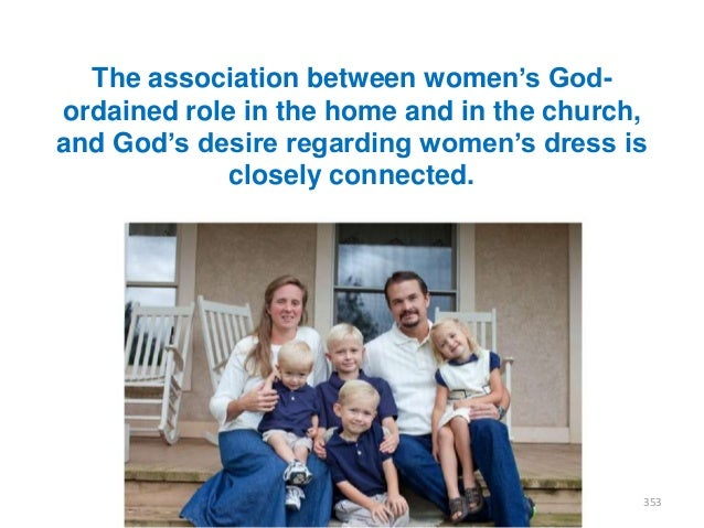 """The association between women""""s Godordained role in the home and in the church, and God""""s desire regarding women""""s dress i..."""