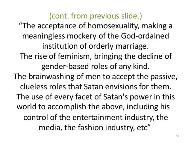 """(cont. from previous slide.) """"The acceptance of homosexuality, making a meaningless mockery of the God-ordained institutio..."""