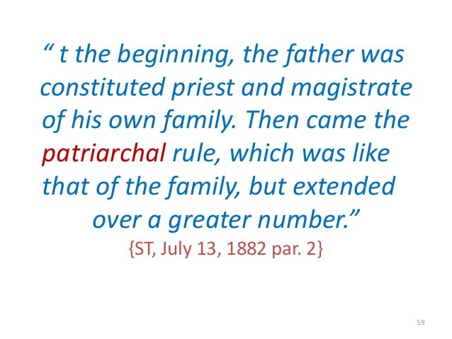 """"""" t the beginning, the father was constituted priest and magistrate of his own family. Then came the patriarchal rule, whi..."""