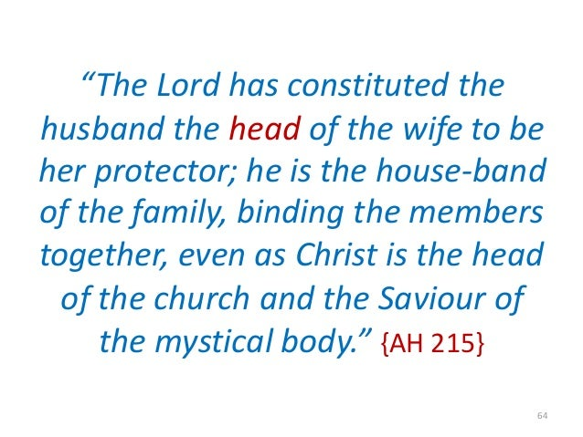 """""""The Lord has constituted the husband the head of the wife to be her protector; he is the house-band of the family, bindin..."""