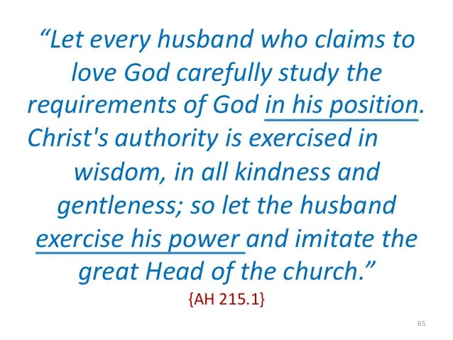 """""""Let every husband who claims to love God carefully study the requirements of God in his position. Christ's authority is e..."""