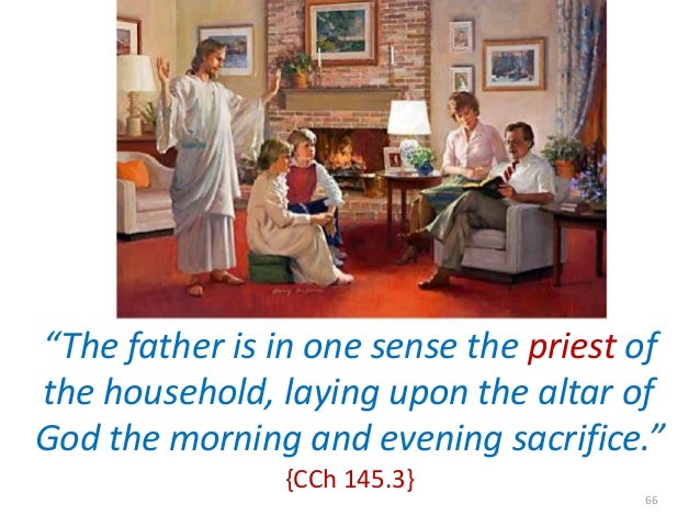 """""""The father is in one sense the priest of the household, laying upon the altar of God the morning and evening sacrifice."""" ..."""