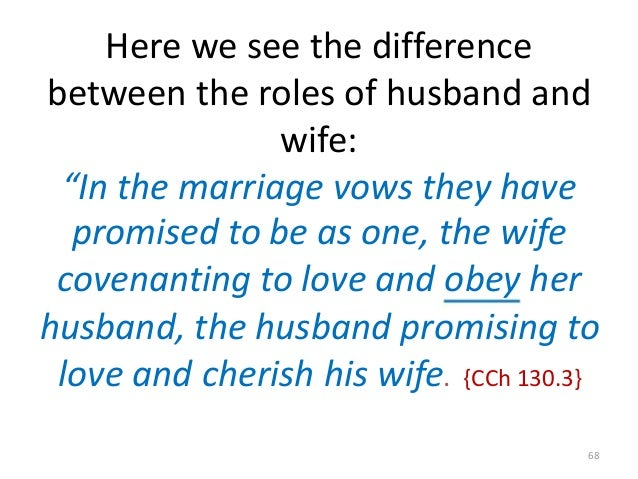 """Here we see the difference between the roles of husband and wife: """"In the marriage vows they have promised to be as one, t..."""