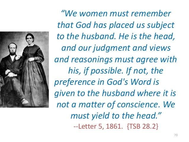 """""""We women must remember that God has placed us subject to the husband. He is the head, and our judgment and views and reas..."""