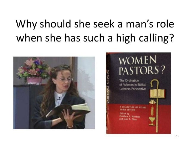 Why should she seek a man's role when she has such a high calling?  73
