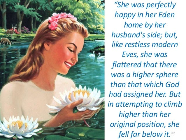 """""""She was perfectly happy in her Eden home by her husband's side; but, like restless modern Eves, she was flattered that th..."""
