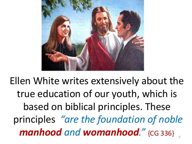 Ellen White writes extensively about the true education of our youth, which is based on biblical principles. These princip...