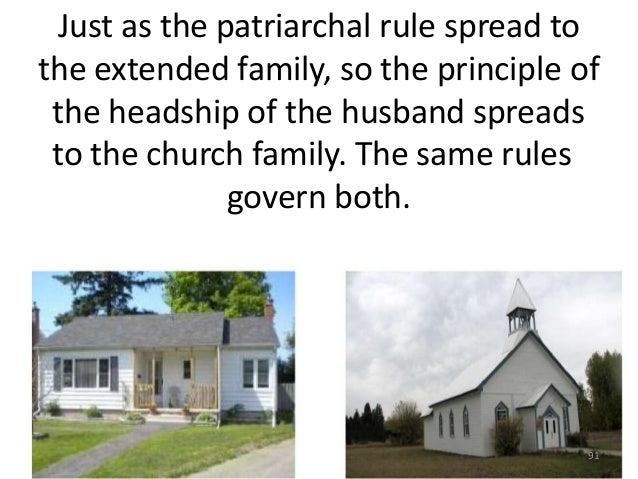 Just as the patriarchal rule spread to the extended family, so the principle of the headship of the husband spreads to the...