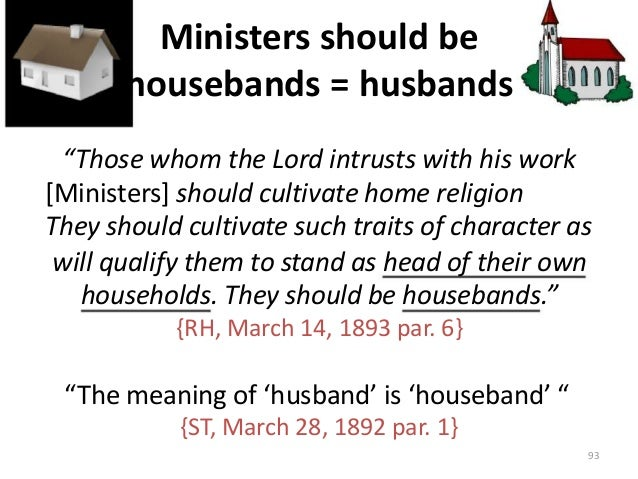 """Ministers should be housebands = husbands """"Those whom the Lord intrusts with his work [Ministers] should cultivate home re..."""