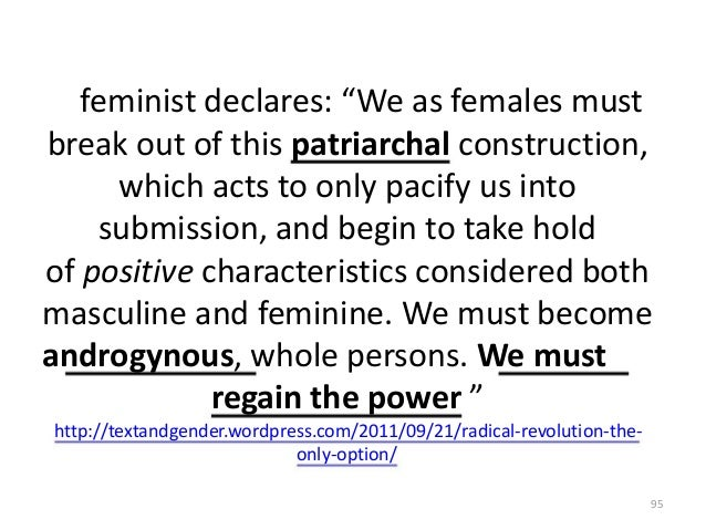 """feminist declares: """"We as females must break out of this patriarchal construction, which acts to only pacify us into submi..."""