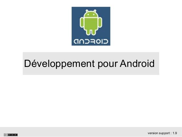 Développement pour Android version support: 1.9