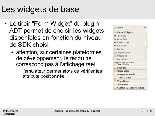 """antislashn.org Android - composants graphiques de base 5 - 45/56 Les widgets de base ● Le tiroir """"Form Widget"""" du plugin A..."""