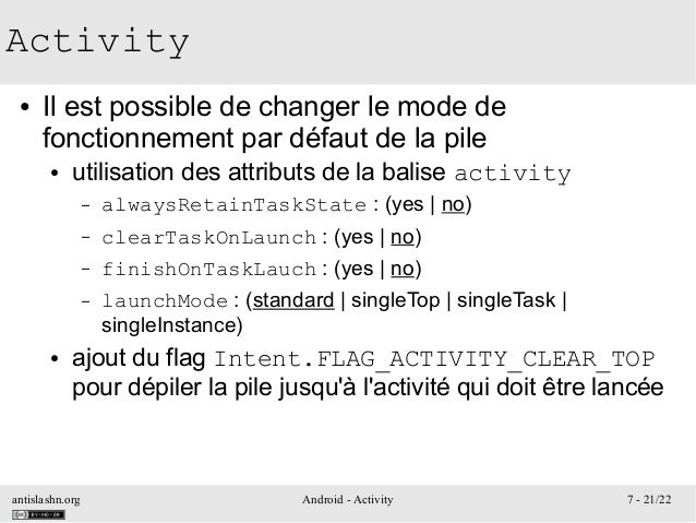 antislashn.org Android - Activity 7 - 21/22 Activity ● Il est possible de changer le mode de fonctionnement par défaut de ...