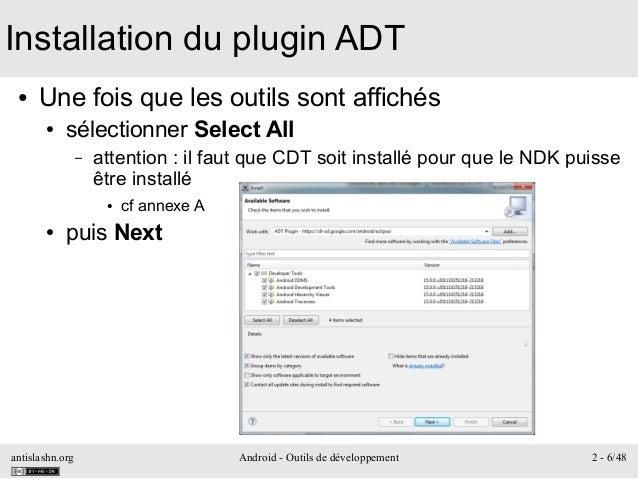 antislashn.org Android - Outils de développement 2 - 6/48 Installation du plugin ADT ● Une fois que les outils sont affich...
