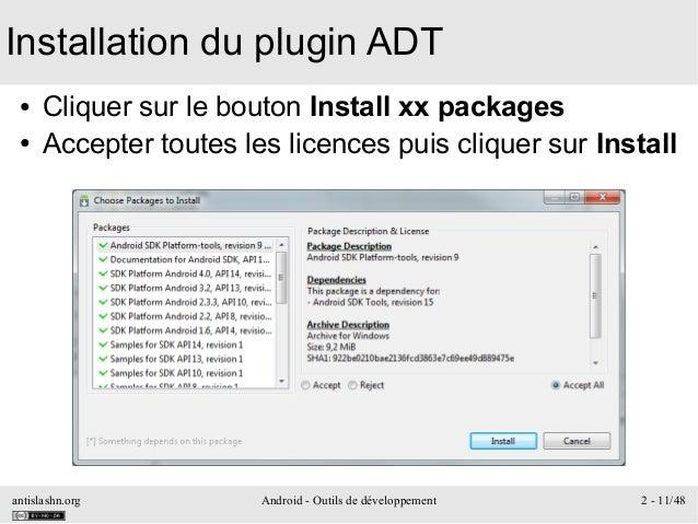 antislashn.org Android - Outils de développement 2 - 11/48 Installation du plugin ADT ● Cliquer sur le bouton Install xx p...