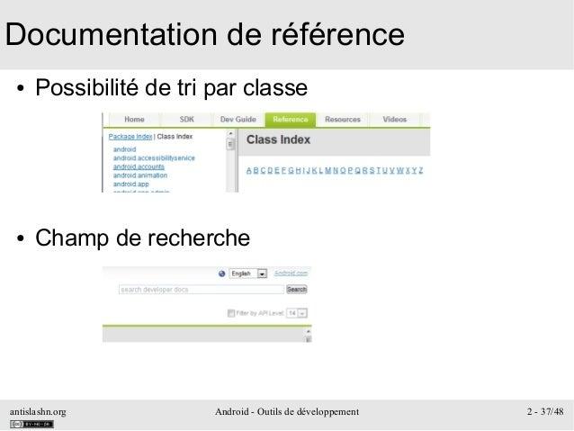 antislashn.org Android - Outils de développement 2 - 37/48 Documentation de référence ● Possibilité de tri par classe ● Ch...