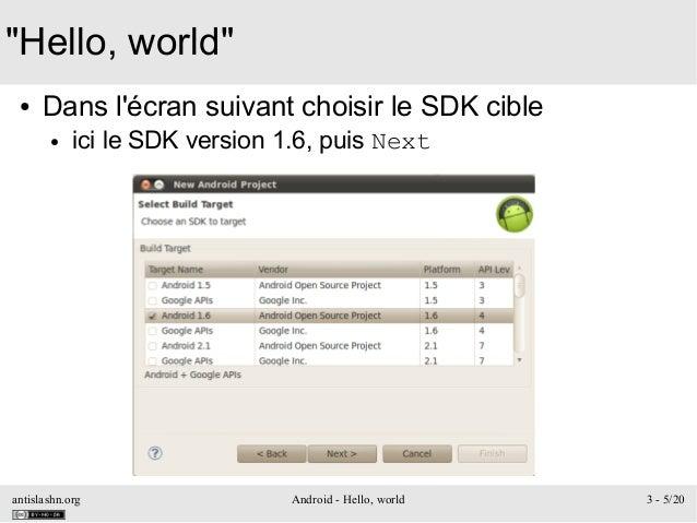 "antislashn.org Android - Hello, world 3 - 5/20 ""Hello, world"" ● Dans l'écran suivant choisir le SDK cible ● ici le SDK ver..."