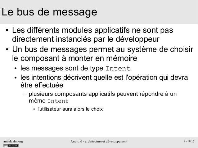 antislashn.org Android - architecture et développement 4 - 9/17 Le bus de message ● Les différents modules applicatifs ne ...