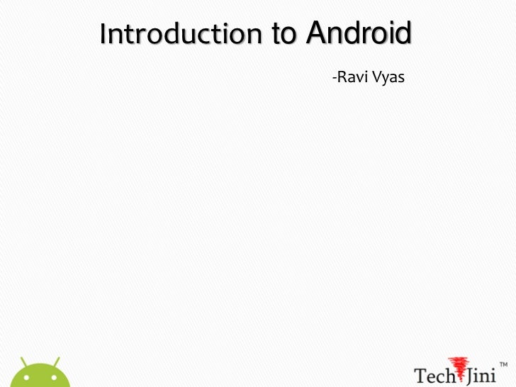 Introduction to Android<br />-Ravi Vyas<br />