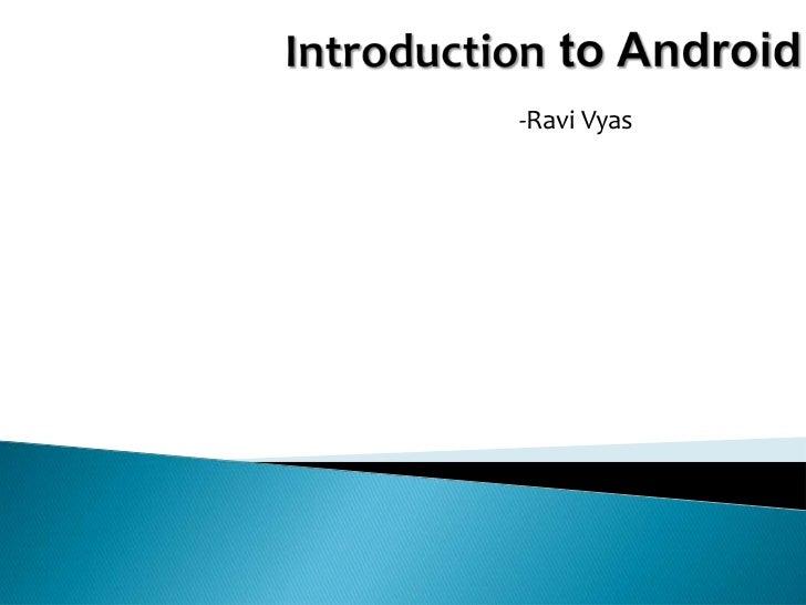 -Ravi Vyas