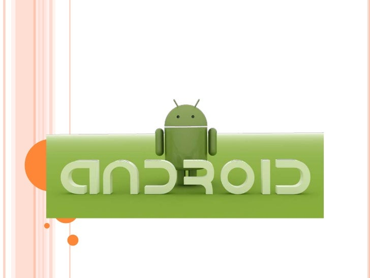 Android Was Developed By Android IncIn 2003 By:       Andy Rubin        Rich Miner