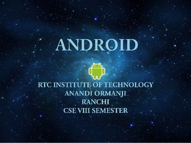 INTRODUCTIONANDROID IS A SOFTWARE FOR MOBILE  DEVICES THAT INCLUDES AN :• OPERATING SYSTEM• MIDDLEWARE• KEY APPLICATION AN...