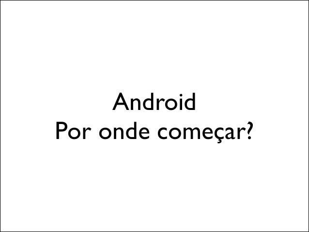 Android  Por onde começar?