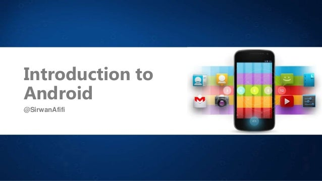Introduction to Android @SirwanAfifi