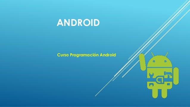 ANDROID Curso Programación Android
